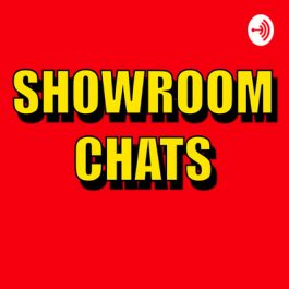 ShowRoom Chats (Podcast)